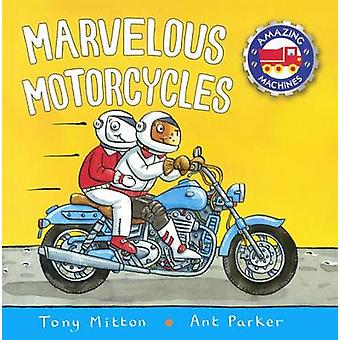 Marvelous Motorcycles by Tony Mitton - Ant Parker - 9780606393003 Book