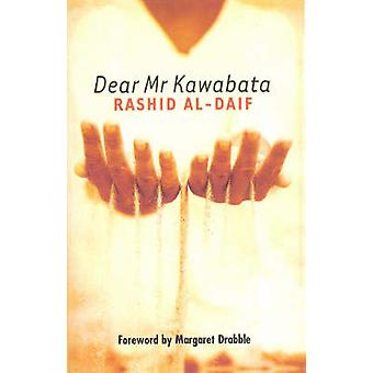 Dear Mr. Kowabata by Rashid Al-Daif - Paul Starkey - Margaret Drabble