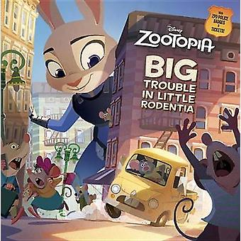 Zootopia Big Trouble in Little Rodentia by Random House Disney - Vict