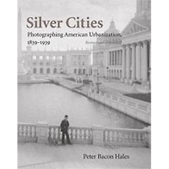 Silver Cities - The Photography of American Urbanization - 1839-1915 b