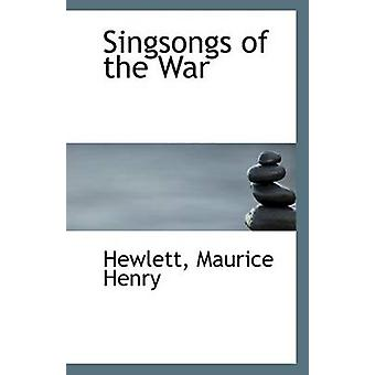 Singsongs of the War by Hewlett Maurice Henry - 9781113357779 Book