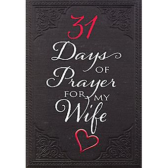 31 Days of Prayer for My Wife by The Great Commandment Network - 9781