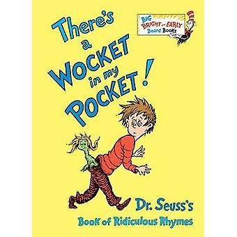 There's a Wocket in My Pocket! - Dr. Seuss's Book of Ridiculous Rhymes