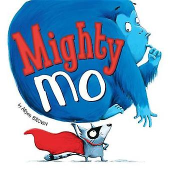 Mighty Mo by Alison Brown - Alison Brown - 9781589251663 Book