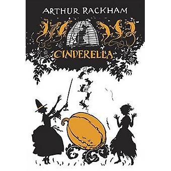 Cinderella by Arthur Rackham - C.S. Evans - 9781606600290 Book