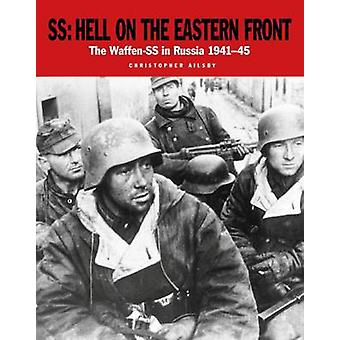 SS Hell on the Eastern Front by Christopher Ailsby - 9781782743675 Bo