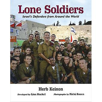 Lone Soldiers - Israel's Defenders from Around the World by Herb Keino