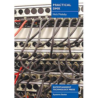 Practical DMX by Nick Mobsby - 9781904031369 Book