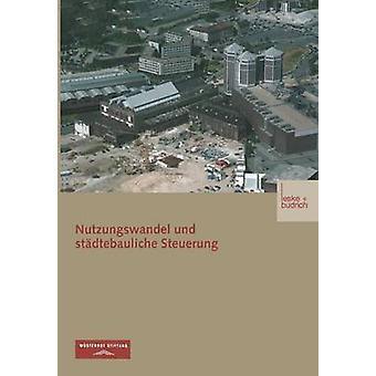 Nutzungswandel Und Stadtebauliche Steuerung de Stiftung & Wustenrot