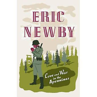 Love and War in the Apennines (Paperback) by Newby Eric