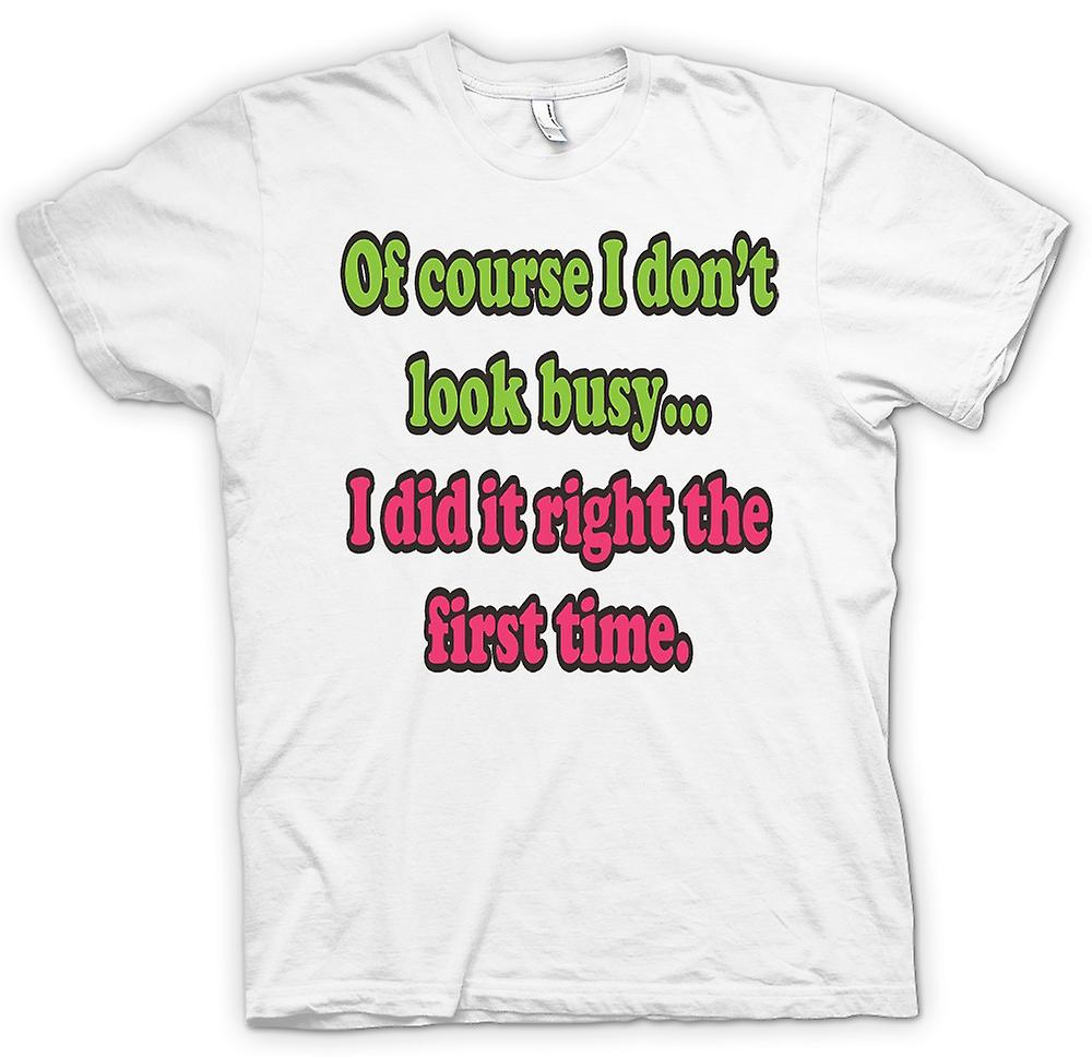 Mens T-shirt - Of Course I Don't Look Busy - Quote