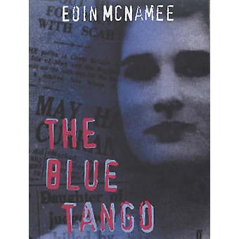 The Blue Tango (Main) by Eoin McNamee - 9780571207701 Book