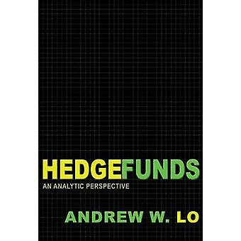 Hedge Funds - An Analytic Perspective (Revised & updated ed) by Andrew