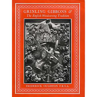 Grinling Gibbons and the English Woodcarving Tradition (New edition)