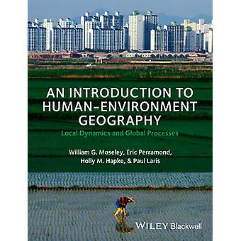 An Introduction to Human-Environment Geography - Local Dynamics and Gl