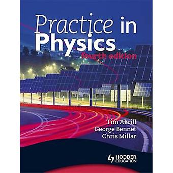 Practice in Physics (4th Revised edition) by Tim Akrill - George Benn