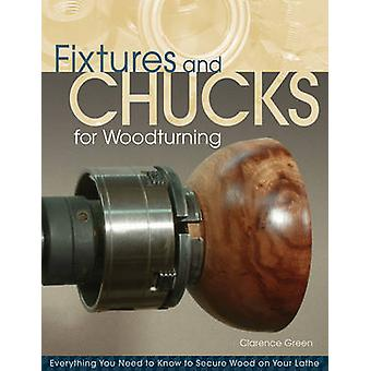 Fixtures and Chucks for Woodturning - Everything You Need to Know to S