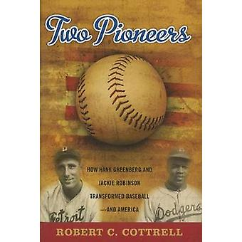Two Pioneers - How Hank Greenberg and Jackie Robinson Transformed Base