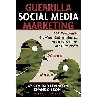 Guerrilla Social Media Marketing by Jay Levinson - Shane Gibson - 978