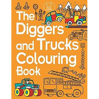 The Diggers and Trucks Colouring Book by Chris Dickason - Chris Dicka