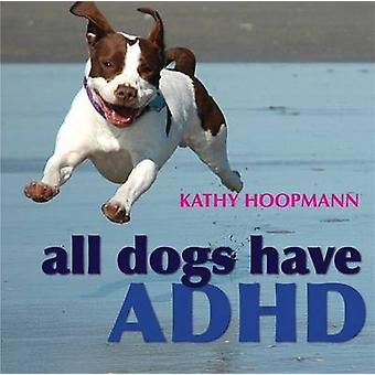 All Dogs Have ADHD by Kathy Hoopmann - 9781843106517 Book