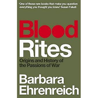 Blood Rites by Barbara Ehrenreich - 9781847083531 Book