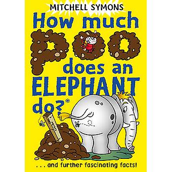How Much Poo Does an Elephant Do? - and Further Fascinating Facts! by