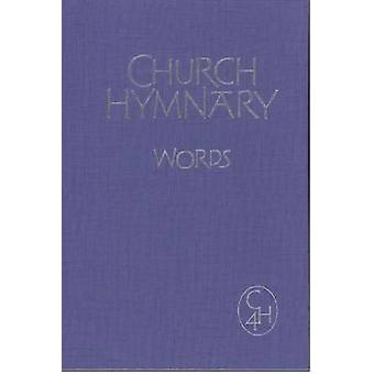 Church Hymnary - 4 - Words by Church Hymnary Trust - Church Hymnary Tru