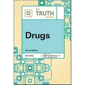 The Truth About Drugs (2nd Revised edition) by John Haley - Robert N.