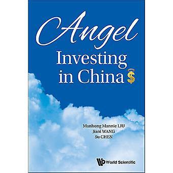 Angel Investing in China by Professor Manhong Mannie Liu - Su Chen -