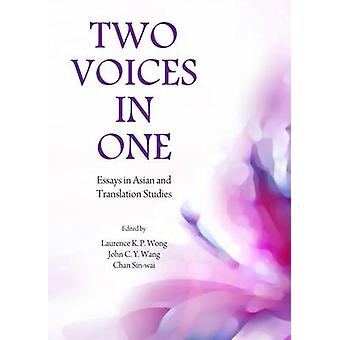 Two Voices in One by Chan Sinwai & John C. Y. Wang & Laurence Kwok Pun Wong