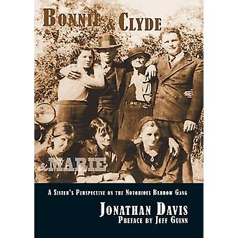 Bonnie and Clyde and Marie - A Sister's Perspective on the Notorious B