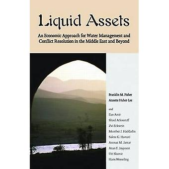 Liquid Assets - An Economic Approach for Water Management and Conflict
