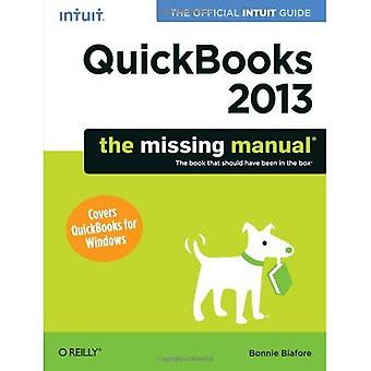 QuickBooks 2013: The Missing Manual: The Official Intuit Guide to QuickBooks 2013 (Missing Manuals)