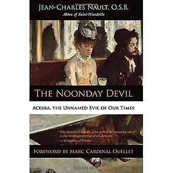 Middagstiden djävulen: Lättja, namnlösa ondskan i vår tid