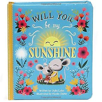 Will You Be My Sunshine (Love You Always)