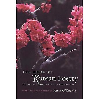 The Book of Korean Poetry: Songs of Shilla and Koryo