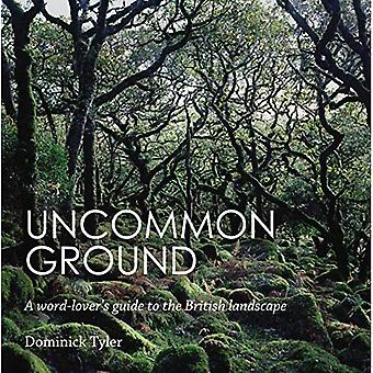 Uncommon Ground: A word-lover's guide to the British landscape