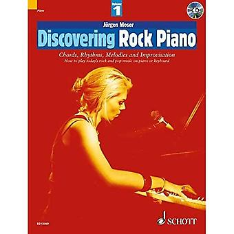 Discovering Rock Piano: Chords, Rhythms, Melodies and Improvisation: How to Play Today's Rock and Pop Music on Piano or Keyboard Pt. 1 (Schott Pop Styles Series)