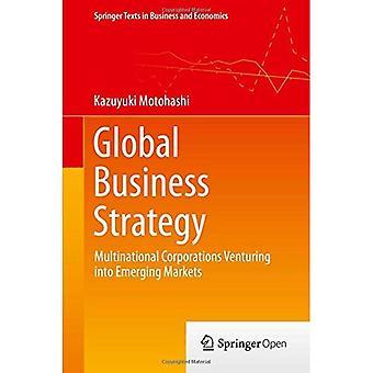 Global forretningsstrategi: Multinationale selskaber Venturing i Emerging Markets (Springer tekster i Business...
