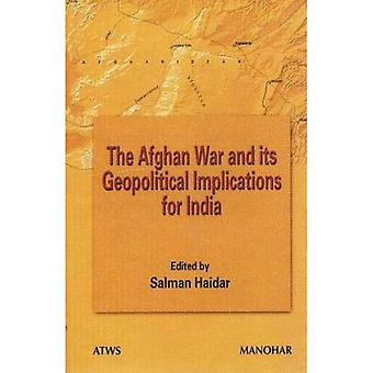 Afghan War and its Geopolitical Implication for India