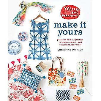Yellow Owl Workshop's Make It Yours: Patterns and Inspiration to Stamp, Stencil, and Customize Your� Stuff