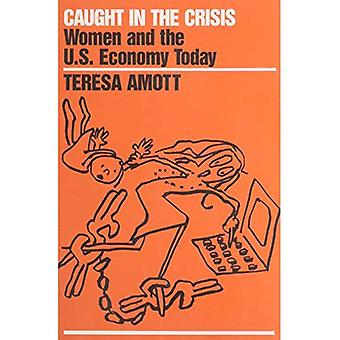 Caught in the Crisis: Women and the U.S.Economy Today (Cornerstone Books)