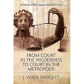 From Court in the Wilderness to Court in the� Metropolis: A History of the Augusta Judicial Circuit