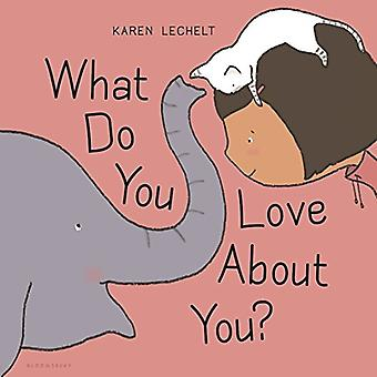 What Do You Love about You? [Board book]