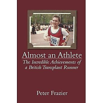 Almost an Athlete: The Incredible Achievements of a British Transplant Runner