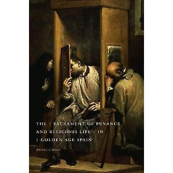 Le sacrement de pénitence et de la vie religieuse en Espagne de l'âge d'or de OBanion & Patrick J.
