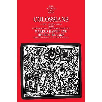 Colossians by Barth & Markus