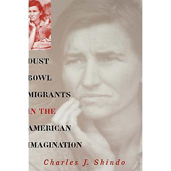 Migrantes de Dust Bowl en la imaginación americana por Shindo y Charles J.