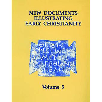 New Documents Illustrating Early Christianity 5 Linguistic Essays with Cumulative Indexes to Vols. 15 by Llewelyn & Stephen